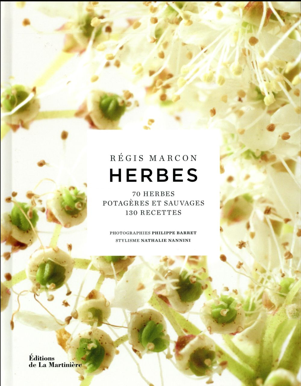 HERBES. 70 HERBES POTAGERES ET SAUVAGES,130 RECETTES